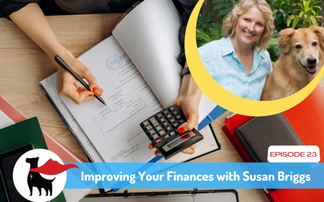 Episode 23: Improving Your Finances With Susan Briggs